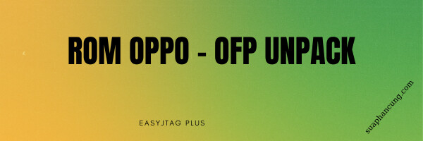 ROM OPPO _ OFP UNPACK
